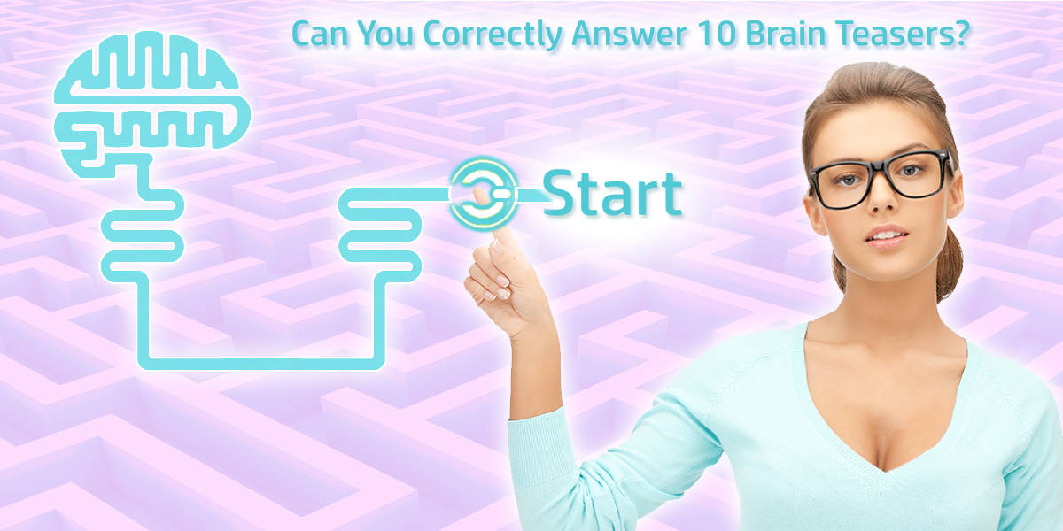 Can You Answer These 10 Brain Teasers Correctly!